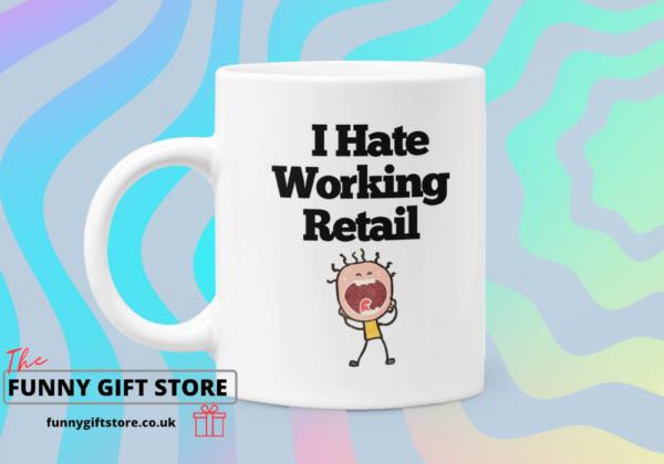 I hate working retail mug