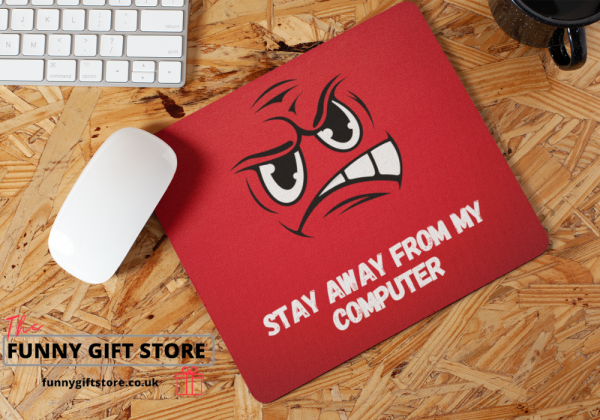 Stay away from my computer